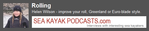SeaKayak PodCast with Helen Wilson - improve your roll, Greenland or Euro-blade style